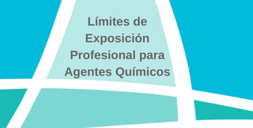 Límites de Exposición Profesional para Agentes Químicos en España 2018