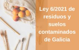 Ley de residuos y suelos contaminados de Galicia