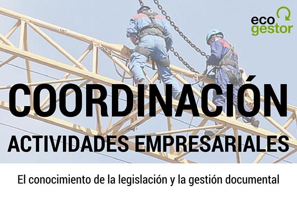 El conocimiento de la legislación y la gestión documental, claves para una correcta coordinación de actividades empresariales