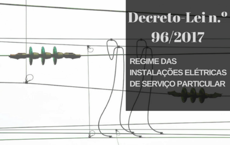 Decreto-Lei n.º 96/2017 – Regime das instalações elétricas particulares