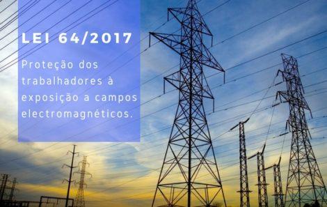 Lei 61/2017. Proteção dos trabalhadores à campos electromagnéticos