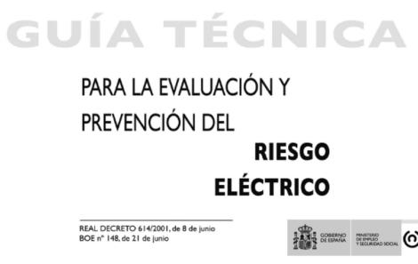 Nueva edición de la Guía Técnica del RD 614/2001 para la evaluación y prevención del riesgo eléctrico (2014)